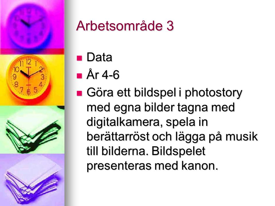 Arbetsområde 3 Data. År 4-6.