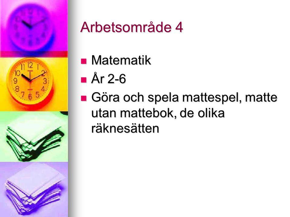 Arbetsområde 4 Matematik År 2-6