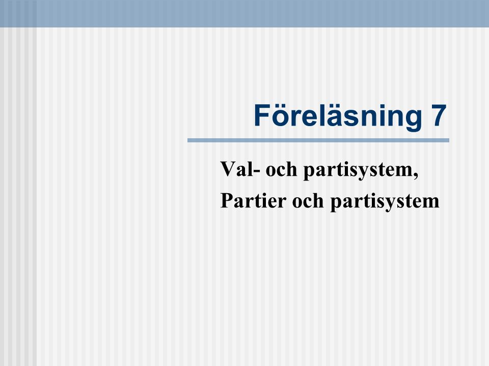 Val- och partisystem, Partier och partisystem