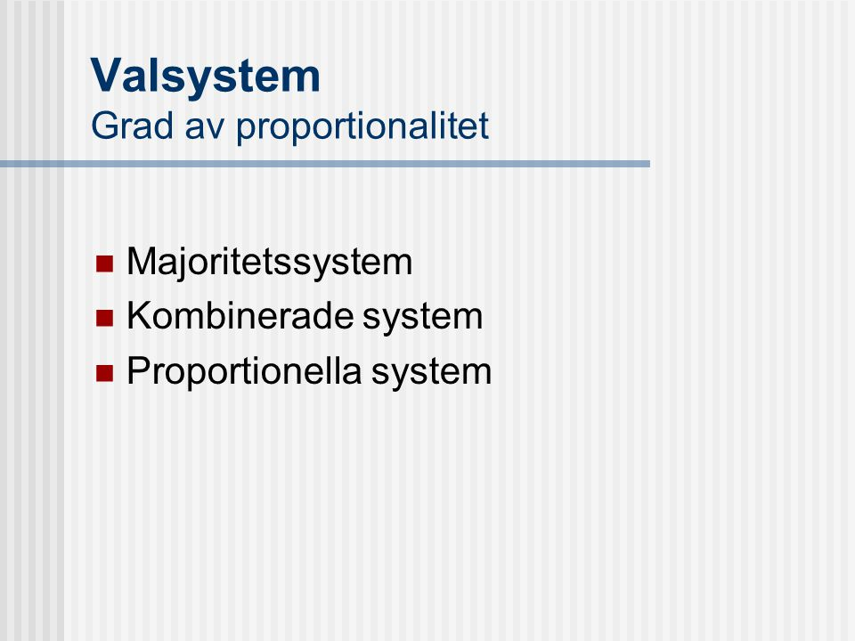 Valsystem Grad av proportionalitet
