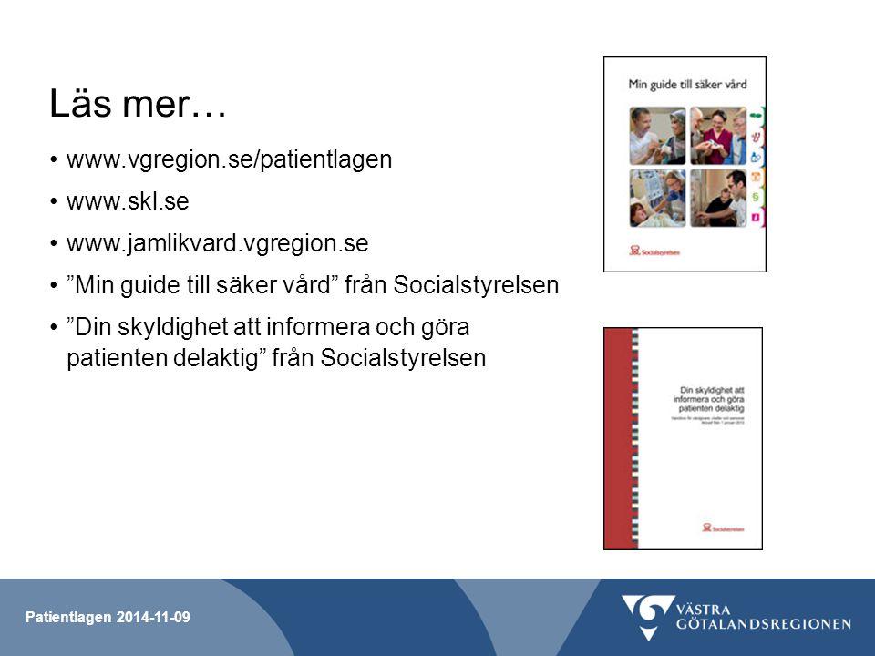 Läs mer… www.vgregion.se/patientlagen www.skl.se