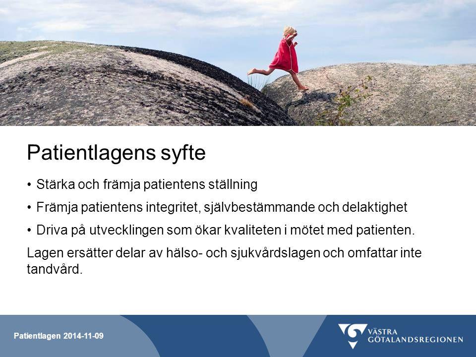 Patientlagens syfte Stärka och främja patientens ställning