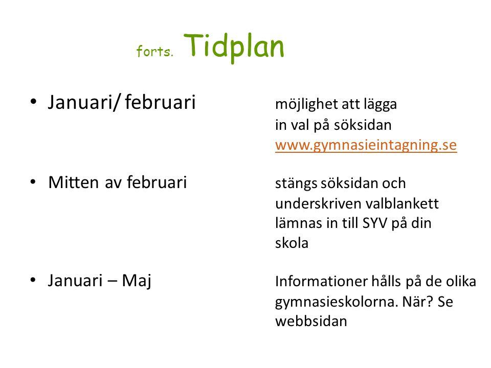 forts. Tidplan Januari/ februari möjlighet att lägga in val på söksidan www.gymnasieintagning.se.