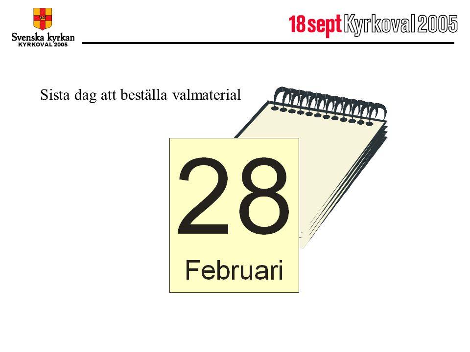 28 februari Sista dag att beställa valmaterial