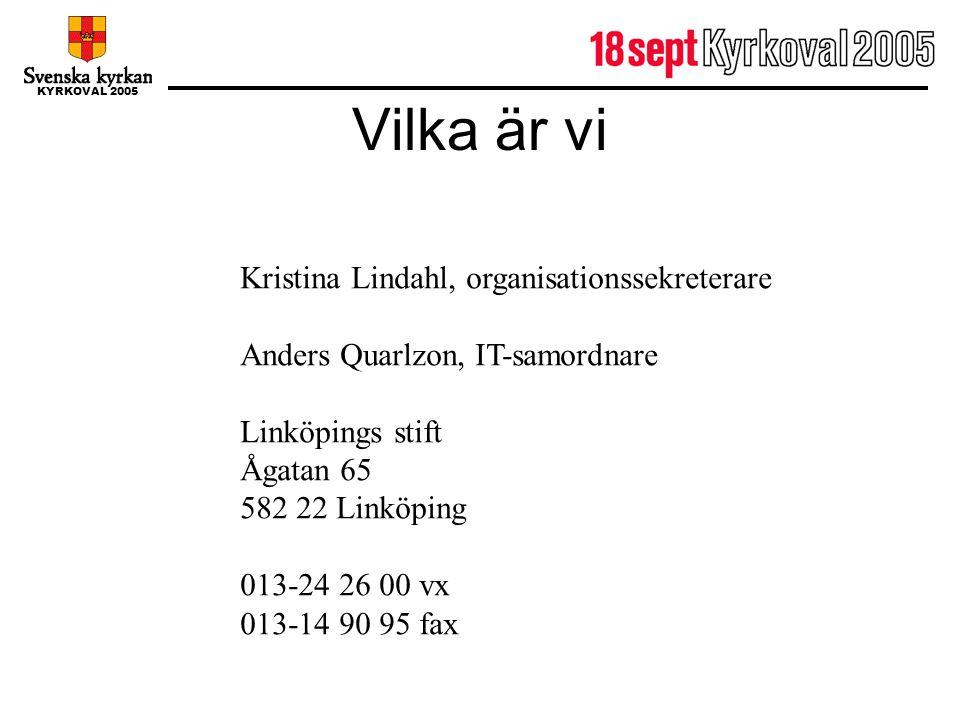 Vilka är vi Kristina Lindahl, organisationssekreterare