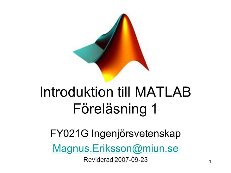 Introduktion till MATLAB Föreläsning 1