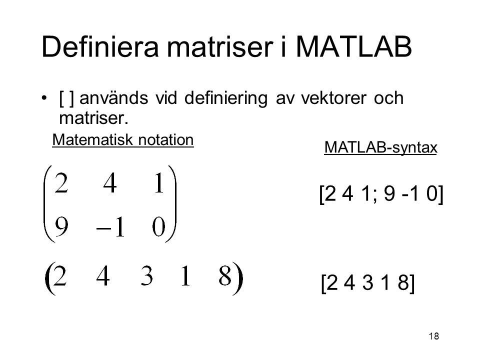 Definiera matriser i MATLAB