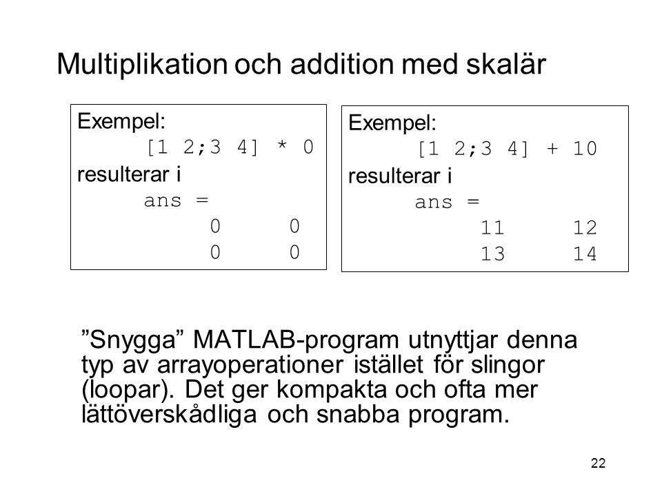 Multiplikation och addition med skalär