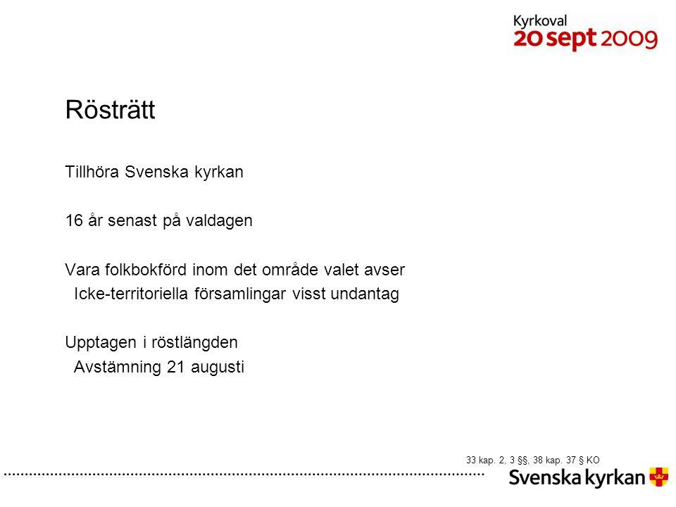Rösträtt Tillhöra Svenska kyrkan 16 år senast på valdagen