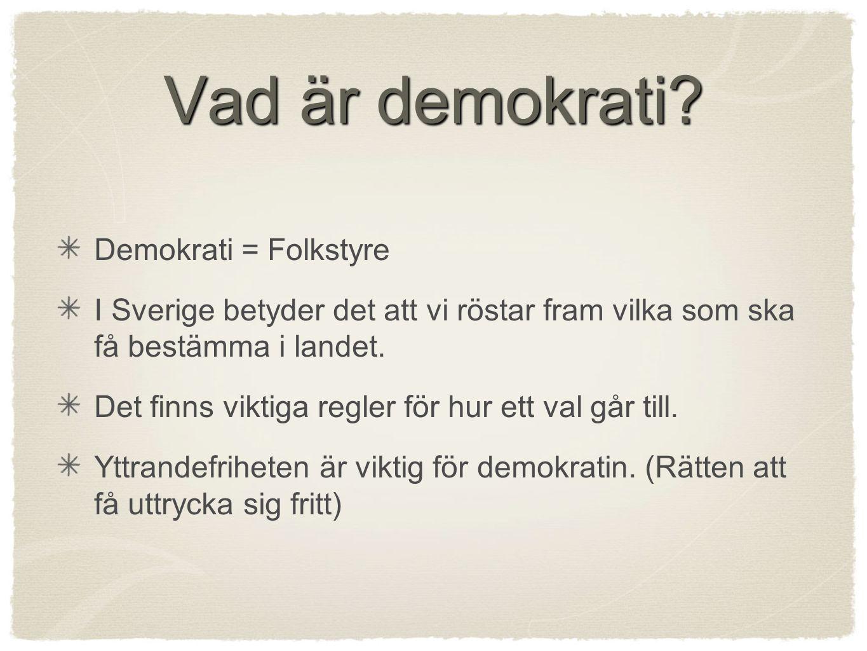 Vad är demokrati Demokrati = Folkstyre