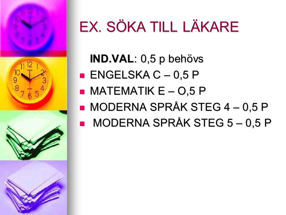 EX. SÖKA TILL LÄKARE IND.VAL: 0,5 p behövs ENGELSKA C – 0,5 P