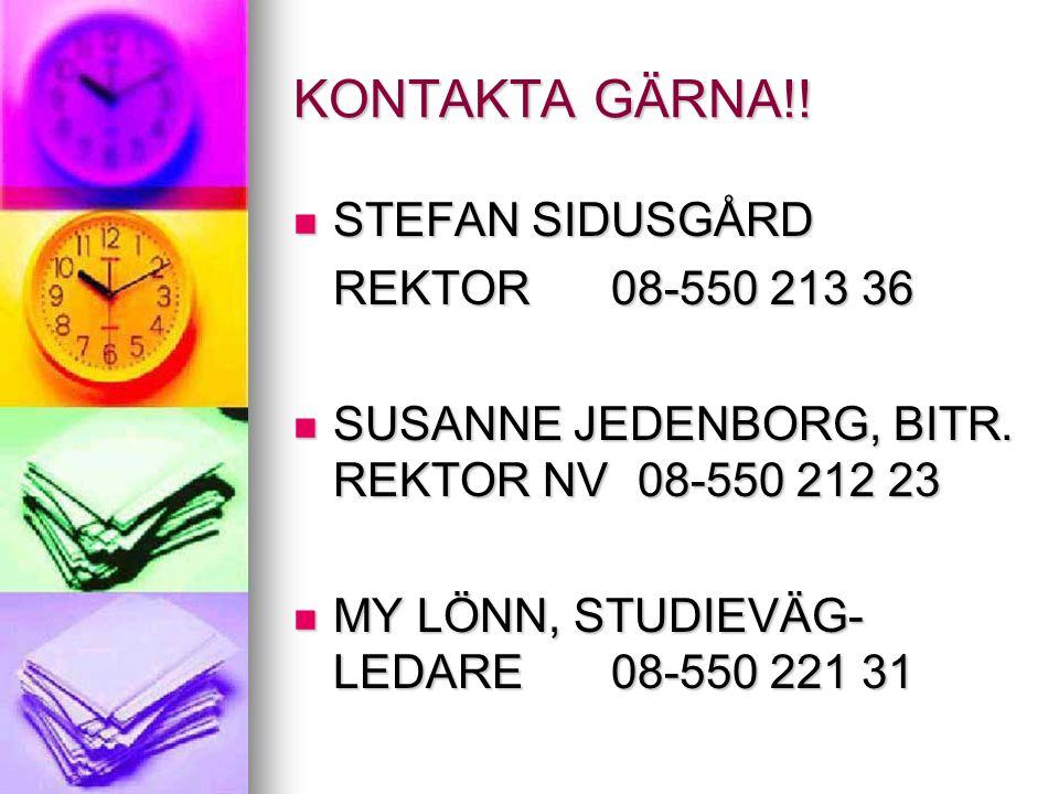 KONTAKTA GÄRNA!! STEFAN SIDUSGÅRD REKTOR 08-550 213 36