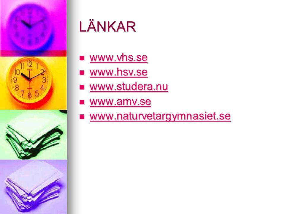 LÄNKAR www.vhs.se www.hsv.se www.studera.nu www.amv.se