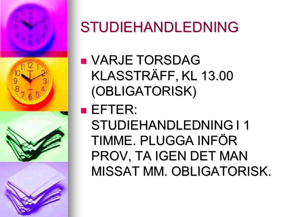 STUDIEHANDLEDNING VARJE TORSDAG KLASSTRÄFF, KL 13.00 (OBLIGATORISK)