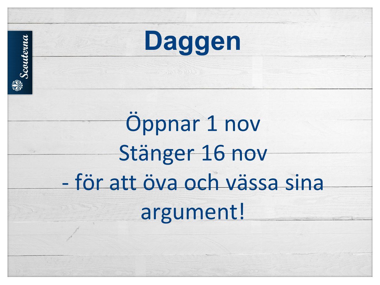 Öppnar 1 nov Stänger 16 nov - för att öva och vässa sina argument!