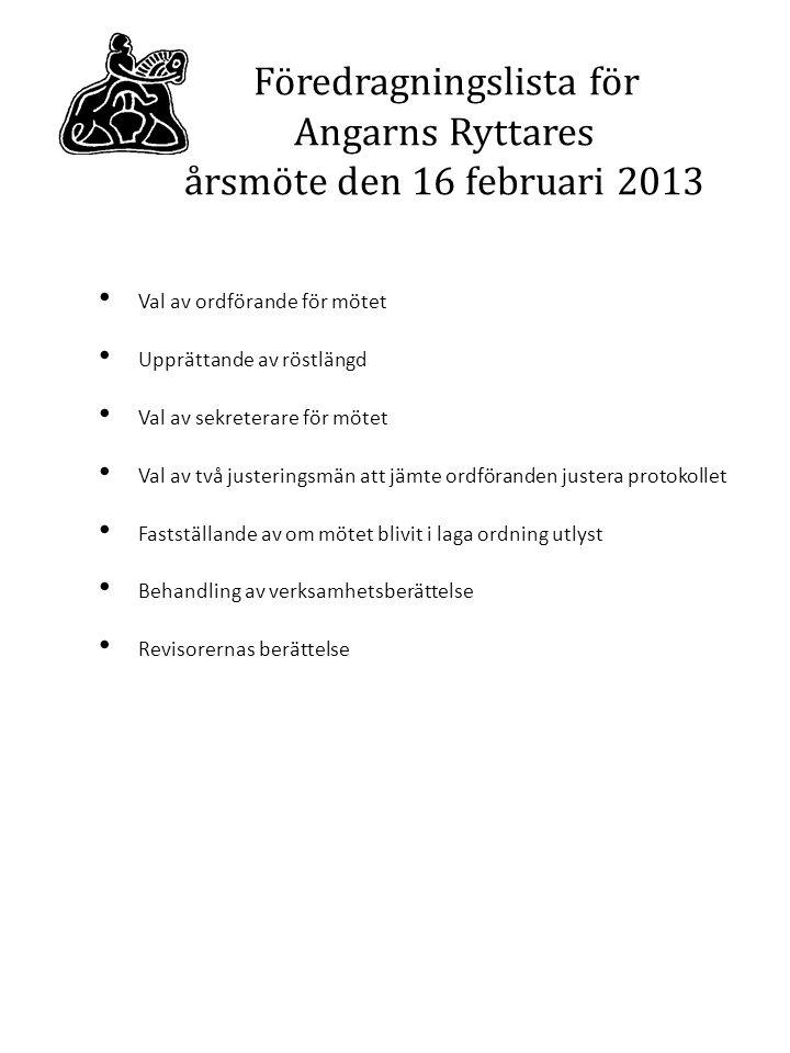 Föredragningslista för Angarns Ryttares årsmöte den 16 februari 2013