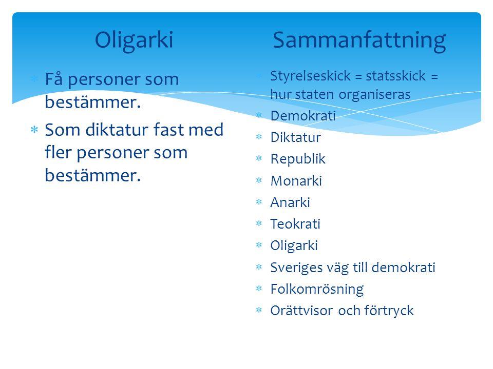 Oligarki Sammanfattning Få personer som bestämmer.
