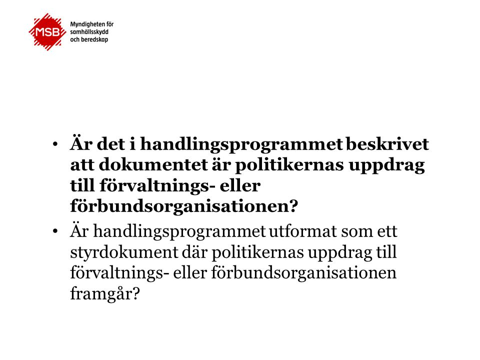 Är det i handlingsprogrammet beskrivet att dokumentet är politikernas uppdrag till förvaltnings- eller förbundsorganisationen