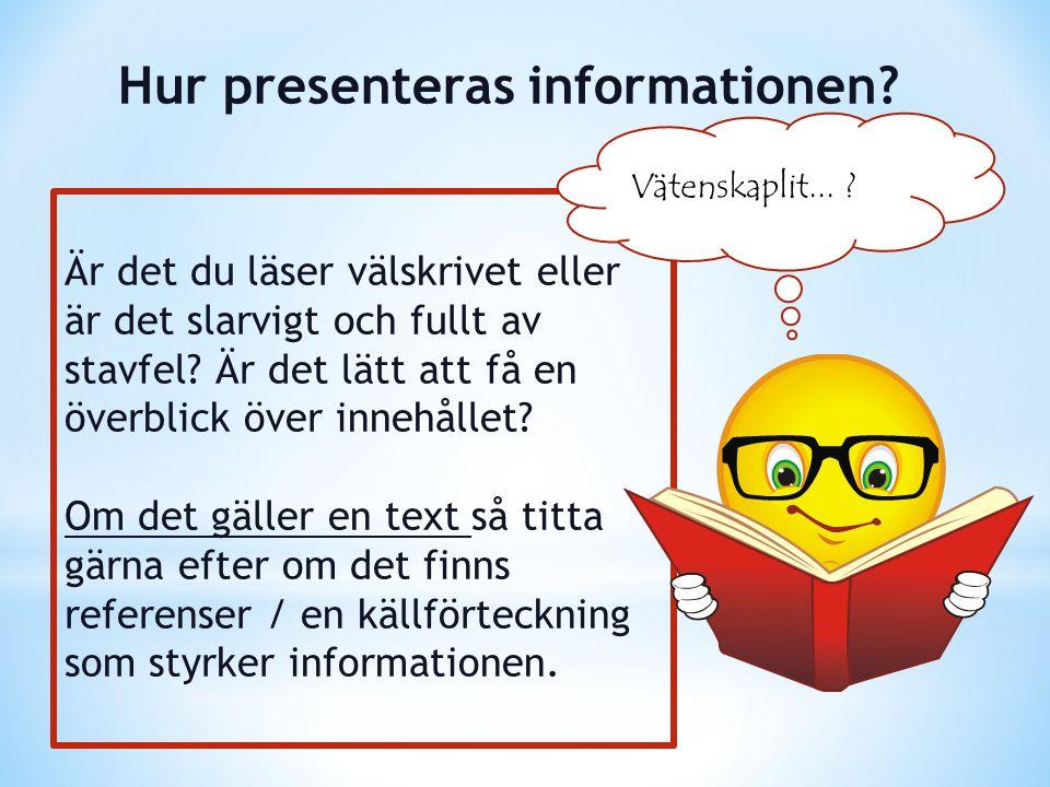 Hur presenteras informationen