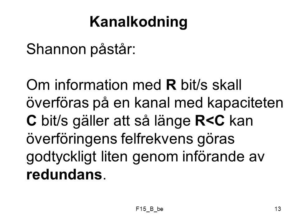 Om information med R bit/s skall överföras på en kanal med kapaciteten