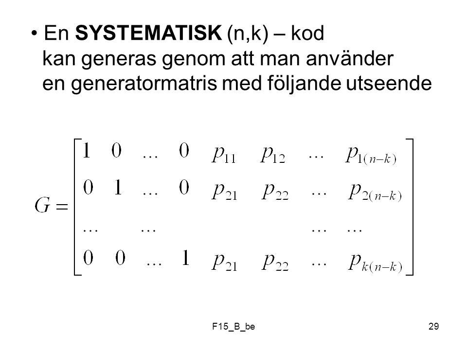 En SYSTEMATISK (n,k) – kod kan generas genom att man använder en generatormatris med följande utseende