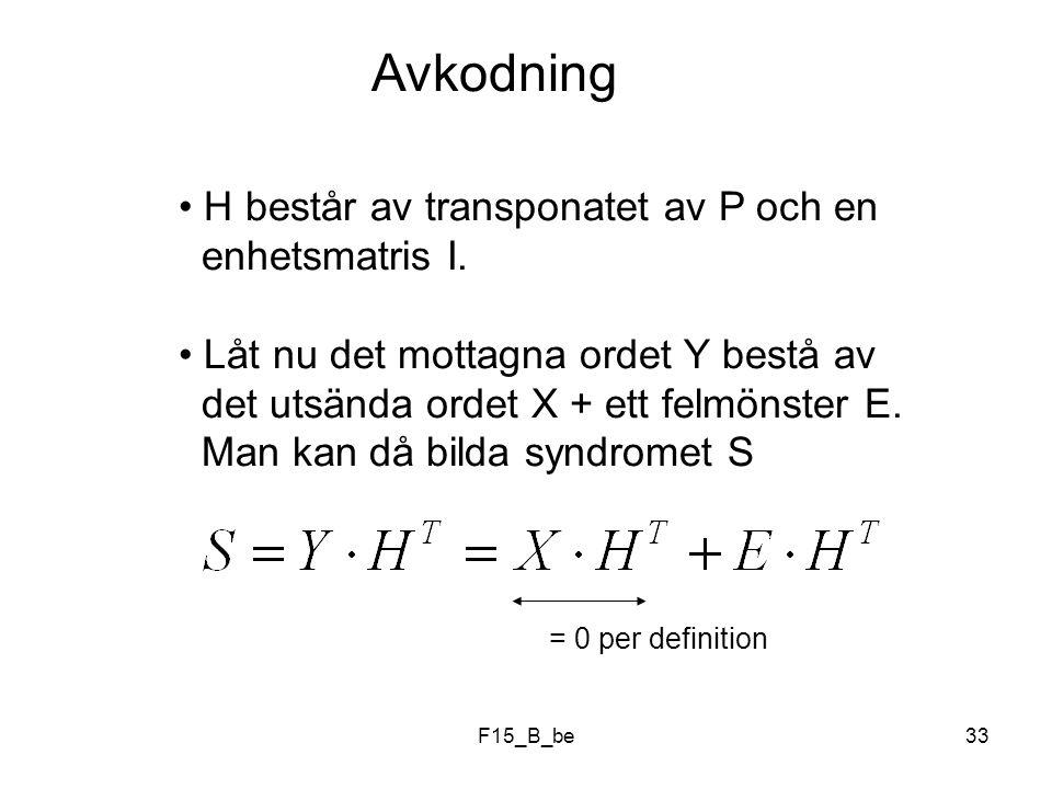 Avkodning H består av transponatet av P och en enhetsmatris I.