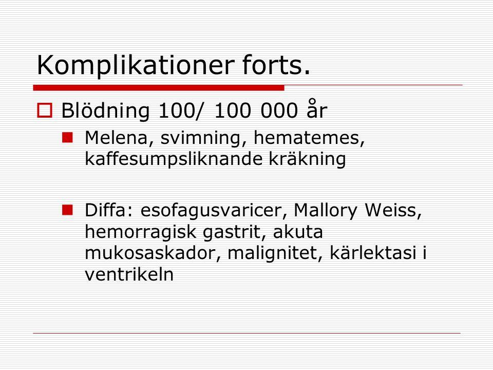 Komplikationer forts. Blödning 100/ 100 000 år