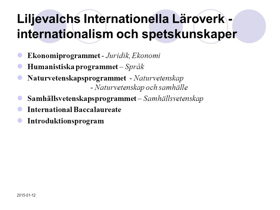 Liljevalchs Internationella Läroverk - internationalism och spetskunskaper