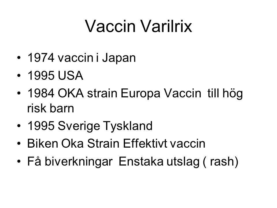 Vaccin Varilrix 1974 vaccin i Japan 1995 USA