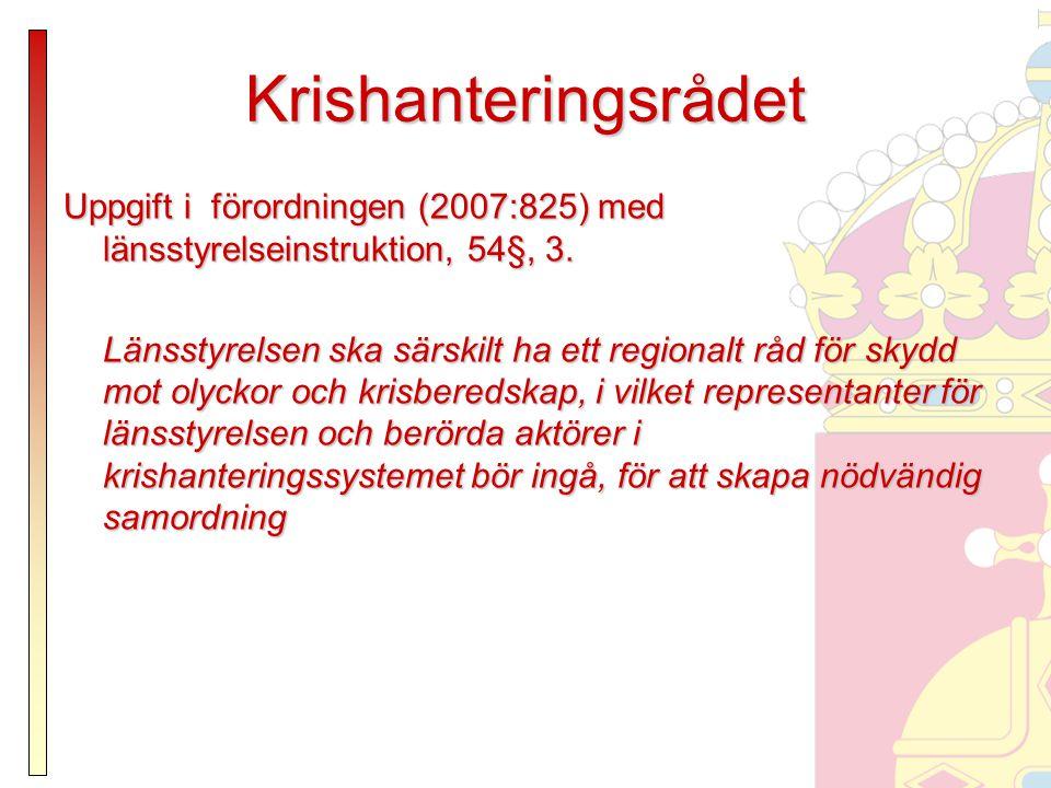 Krishanteringsrådet Uppgift i förordningen (2007:825) med länsstyrelseinstruktion, 54§, 3.