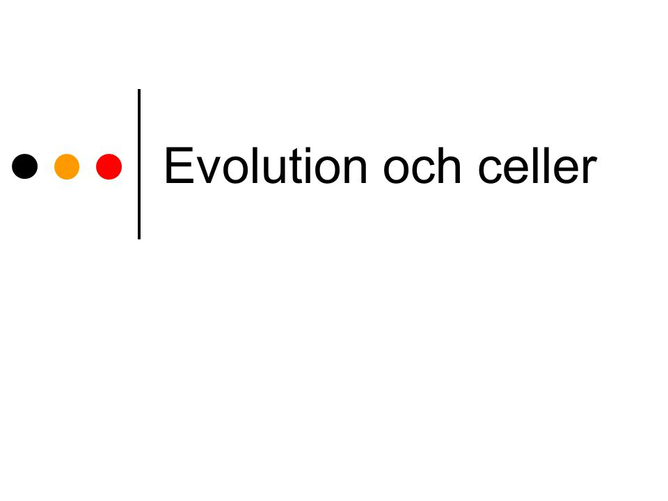 Evolution och celler