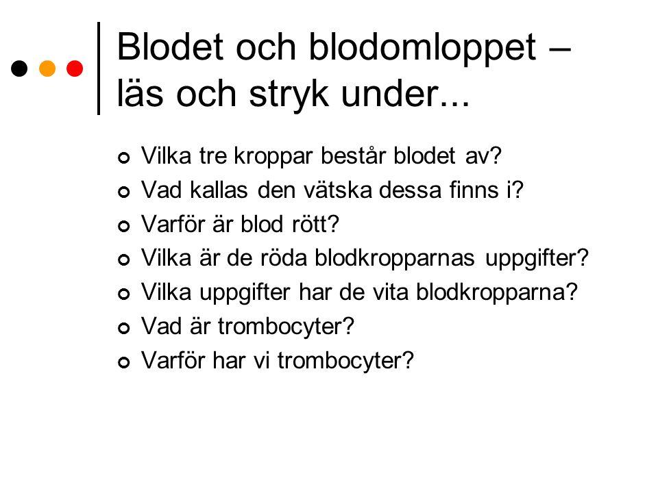 Blodet och blodomloppet – läs och stryk under...