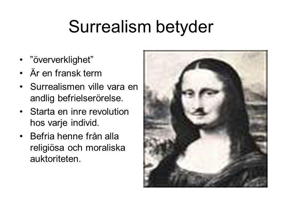 Surrealism betyder öververklighet Är en fransk term