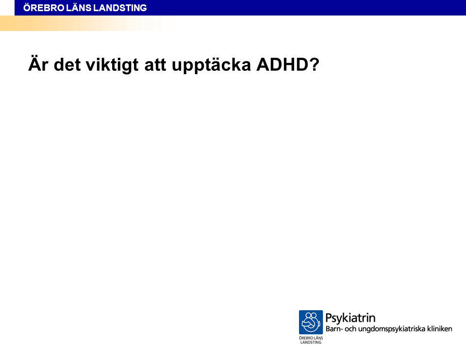 Är det viktigt att upptäcka ADHD