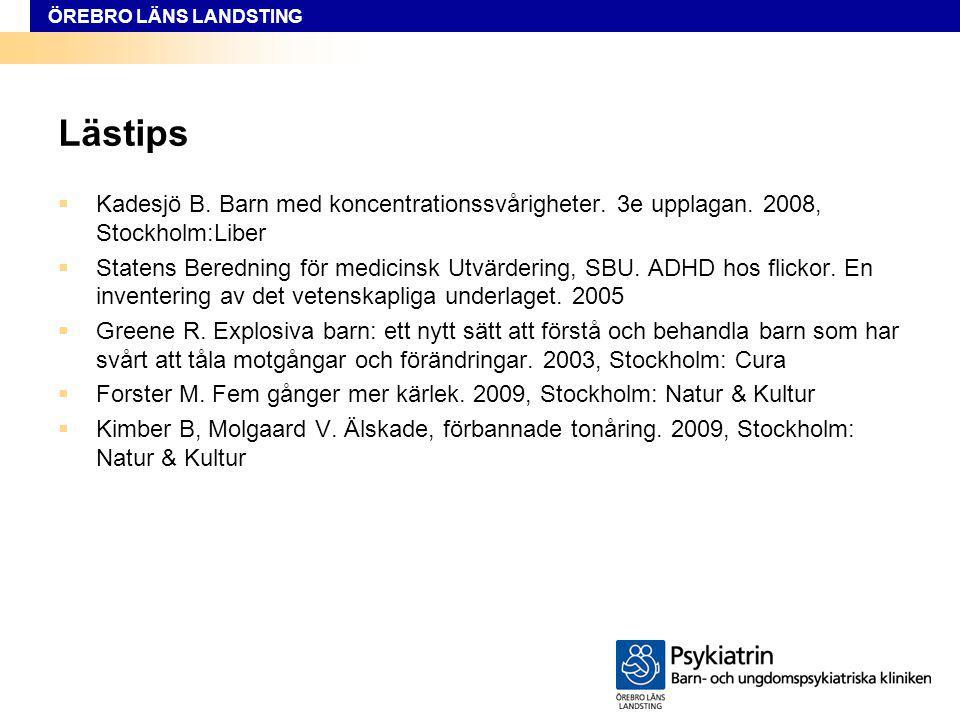 Lästips Kadesjö B. Barn med koncentrationssvårigheter. 3e upplagan. 2008, Stockholm:Liber.