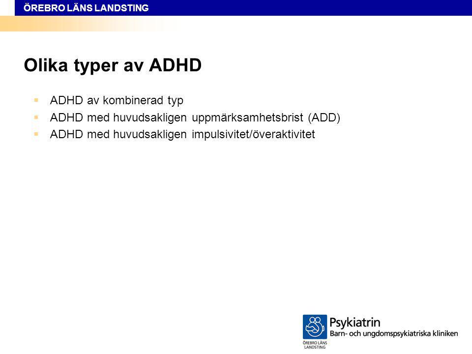 Olika typer av ADHD ADHD av kombinerad typ