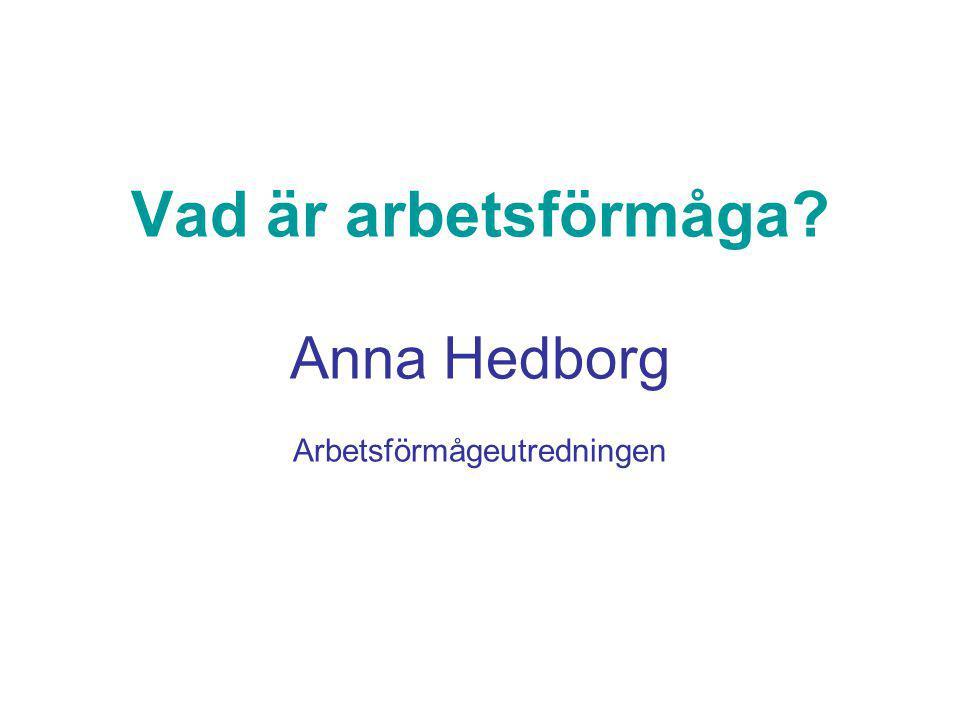 Vad är arbetsförmåga Anna Hedborg Arbetsförmågeutredningen