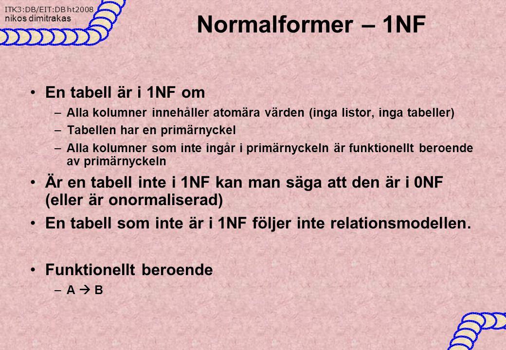 Normalformer – 1NF En tabell är i 1NF om