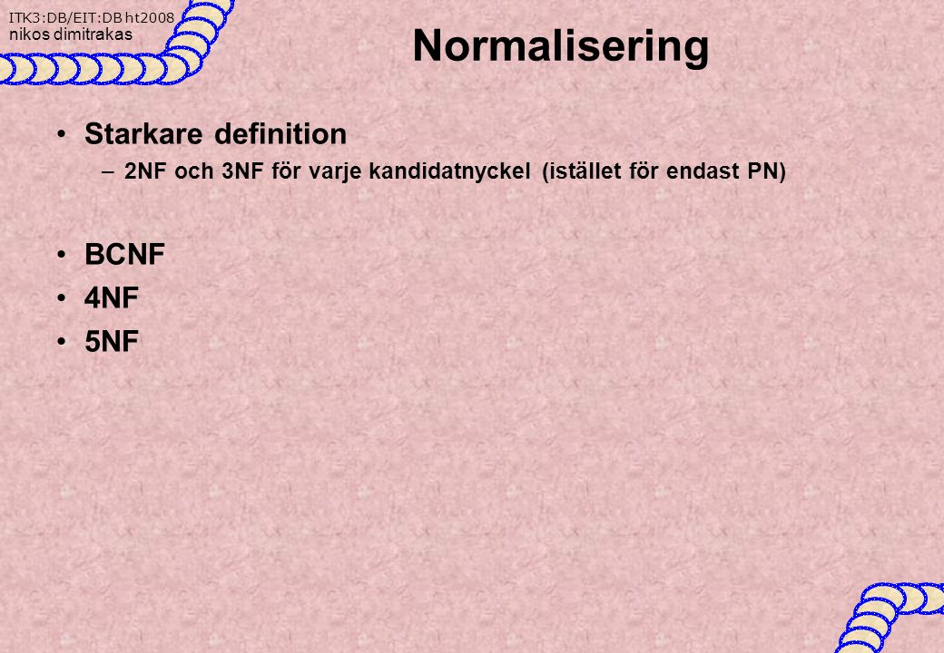 Normalisering Starkare definition BCNF 4NF 5NF