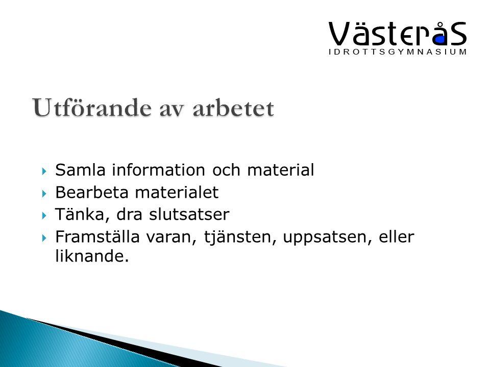 Utförande av arbetet Samla information och material