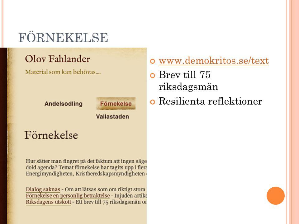 FÖRNEKELSE www.demokritos.se/text Brev till 75 riksdagsmän