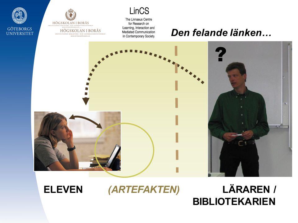 Den felande länken… ELEVEN (ARTEFAKTEN) LÄRAREN / BIBLIOTEKARIEN