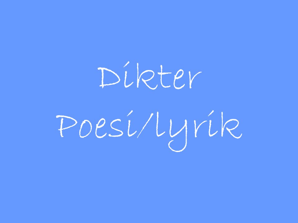 Dikter Poesi/lyrik