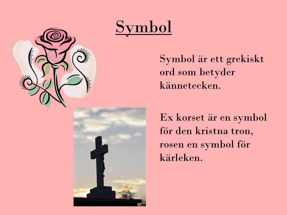 Symbol Symbol är ett grekiskt ord som betyder kännetecken.