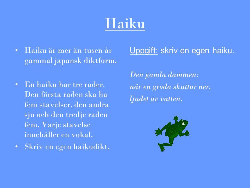 Haiku Haiku är mer än tusen år gammal japansk diktform.
