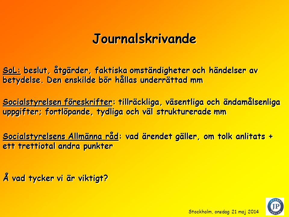 Journalskrivande SoL: beslut, åtgärder, faktiska omständigheter och händelser av betydelse. Den enskilde bör hållas underrättad mm.