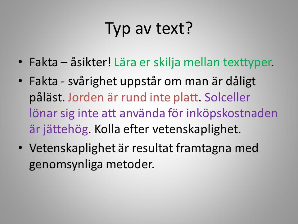 Typ av text Fakta – åsikter! Lära er skilja mellan texttyper.