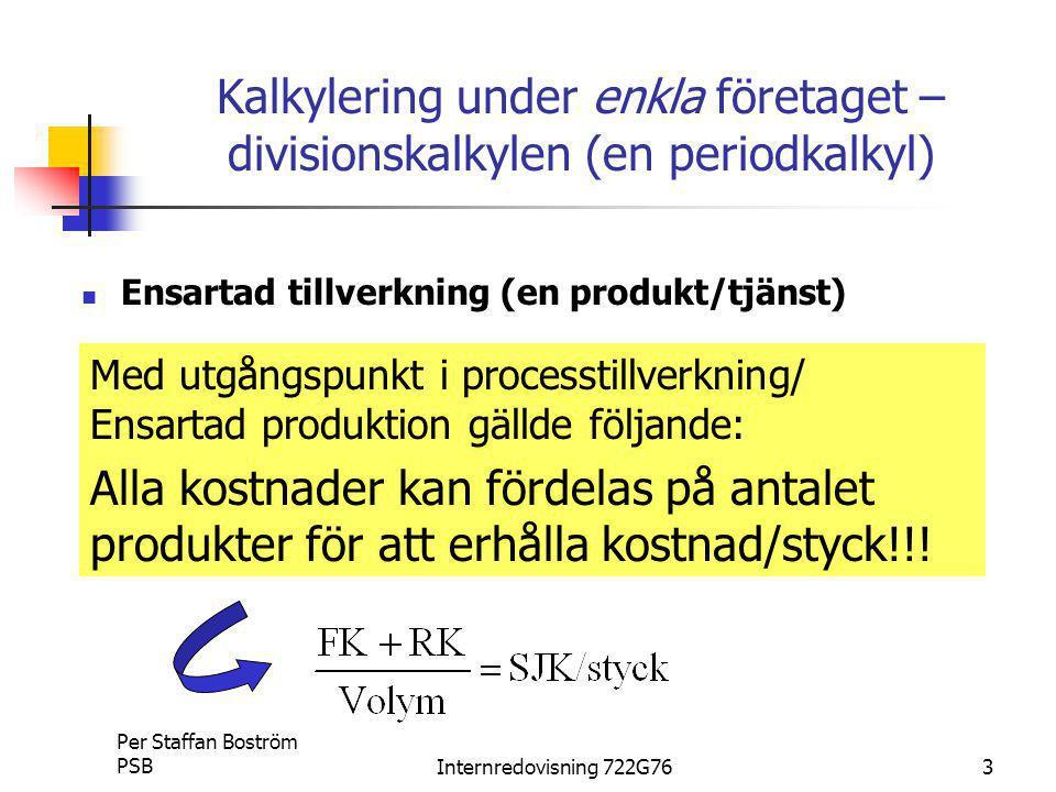 Kalkylering under enkla företaget – divisionskalkylen (en periodkalkyl)