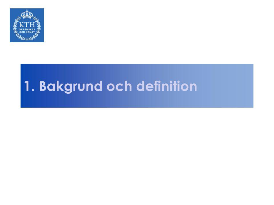 1. Bakgrund och definition