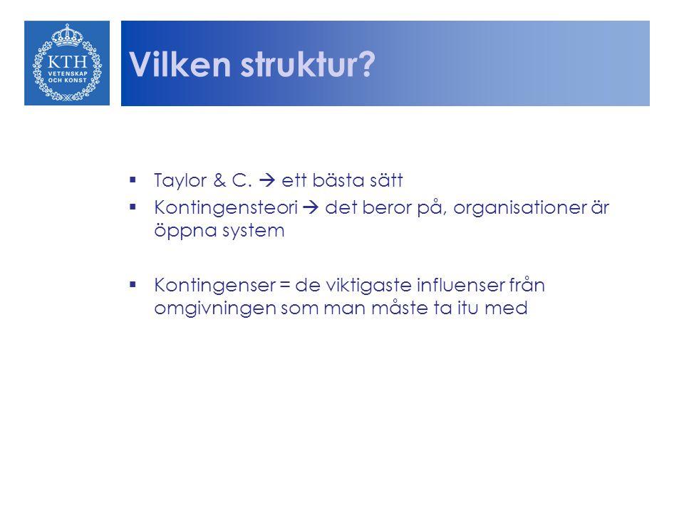 Vilken struktur Taylor & C.  ett bästa sätt